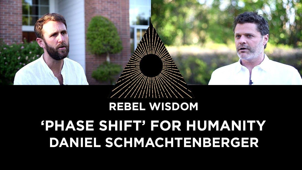 Humanity's Phase Shift with Daniel Schmachtenberger